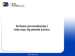 In-house personalizacija i  izdavanje ?ip platnih kartica