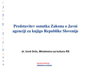 Predstavitev osnutka Zakona o Javni agenciji za knjigo Republike Slovenije