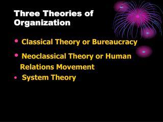 Three Theories of Organization
