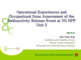2006.06.28 Hee Geun Kim Radiation and Chemistry Group Nuclear Power Laboratory