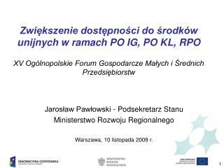 Jarosław Pawłowski - Podsekretarz Stanu Ministerstwo Rozwoju Regionalnego