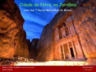 Cidade de Petra, na Jordânia Uma das 7 Novas Maravilhas do Mundo