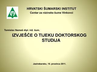 HRVATSKI ŠUMARSKI INSTITUT Centar za nizinske šume Vinkovci