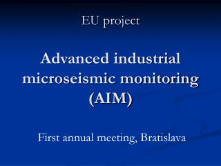 EU project Advanced industrial microseismic monitoring (AIM)