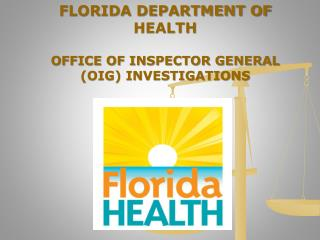 FLORIDA DEPARTMENT OF HEALTH OFFICE OF INSPECTOR GENERAL (OIG) INVESTIGATIONS