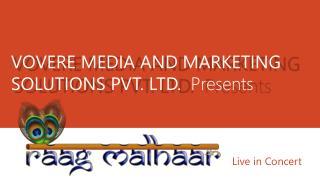 VOVERE MEDIA AND MARKETING SOLUTIONS PVT. LTD.   Presents