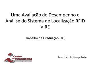 Uma Avaliação de Desempenho e Análise do Sistema de Localização RFID VIRE
