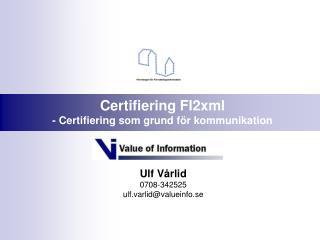 Ulf Vårlid 0708-342525 ulf.varlid@valueinfo.se