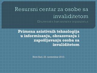 Primena asistivnih tehnologija u informisanju, obrazovanju i zapošljavanju osoba sa invaliditetom