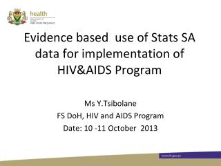 Evidence based  use of Stats SA data for implementation of HIV&AIDS Program