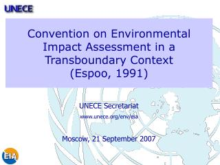 Convention on Environmental Impact Assessment in a Transboundary Context  Espoo, 1991