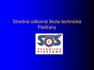 Stredná odborná škola technická Piešťany