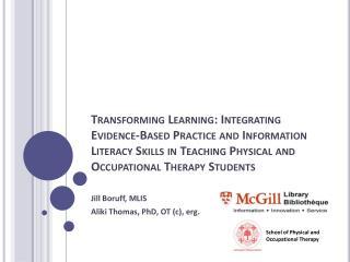 Jill Boruff, MLIS Aliki Thomas, PhD, OT (c), erg.