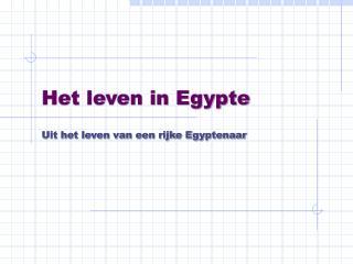 Het leven in Egypte