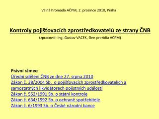 Valn� hromada A?PM, 2. prosince 2010, Praha
