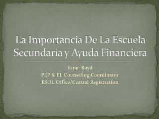La Importancia De La Escuela Secundaria y Ayuda Financiera