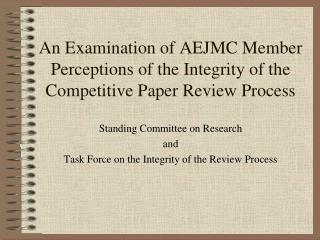 Standing Committee on Research and Task Force on the Integrity of the Review Process