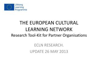 THE EUROPEAN CULTURAL LEARNING NETWORK   Research Tool-Kit for Partner Organisations