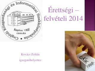Érettségi – felvételi 2014
