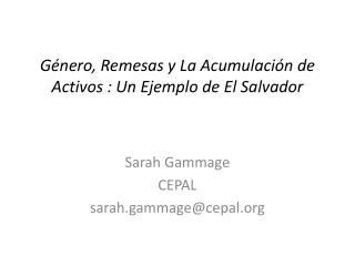 Género, Remesas y La Acumulación de Activos : Un Ejemplo de El Salvador
