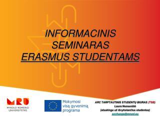 INFORMACINIS  SEMIN A RAS ERASMUS STUDENT AMS