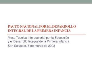 PACTO  NACIONAL POR EL DESARROLLO INTEGRAL DE LA PRIMERA INFANCIA