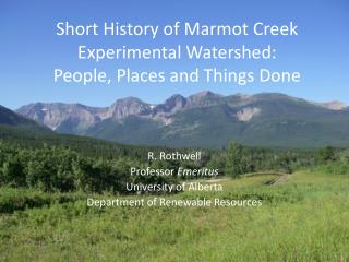 Short History of Marmot Creek Experimental Watershed: People, Places and Things Done