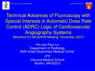 Pei-Jan Paul Lin Department of Radiology Beth Israel Deaconess Medical Center and