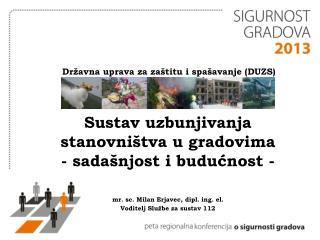 Državna uprava za zaštitu i spašavanje (DUZS) Sustav uzbunjivanja  stanovništva u gradovima