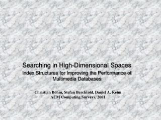 Searching in High-Dimensional Spaces
