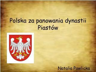 Polska za panowania dynastii Piast�w