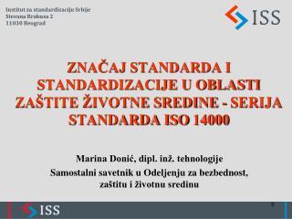 ZNAČAJ STANDARDA I STANDARDIZACIJE U OBLASTI ZAŠTITE ŽIVOTNE SREDINE - SERIJA STANDARDA ISO 14000