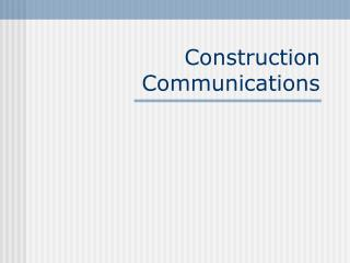 Construction Communications