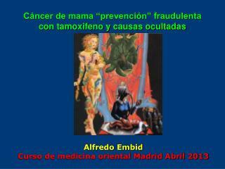 """Cáncer de mama """"prevención"""" fraudulenta  con tamoxifeno y causas ocultadas"""