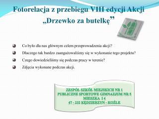"""Fotorelacja z przebiegu VIII edycji Akcji """"Drzewko za butelkę """""""