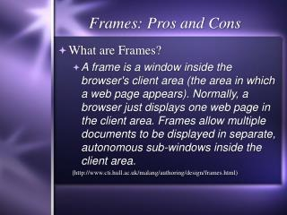 Frames: Pros and Cons