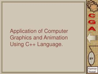 Application of Computer Graphics and Animation Using C++ Language.