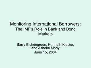 Monitoring International Borrowers: The IMF's Role in Bank and Bond Markets