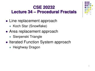 CSE 20232 Lecture 34 � Procedural Fractals