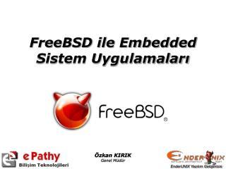 FreeBSD ile Embedded Sistem Uygulamaları