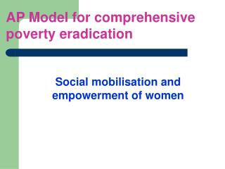 Social mobilisation and empowerment of women
