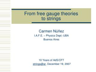 From free gauge theories  to strings