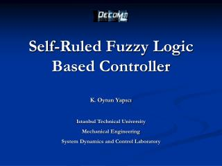 Self-Ruled Fuzzy Logic Based Controller