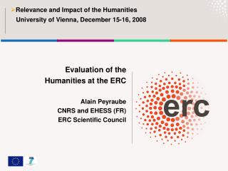 Evaluation of the Humanities at the ERC Alain Peyraube CNRS and EHESS (FR) ERC Scientific Council