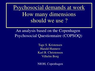Psychosocial demands at work How many dimensions  should we use ?