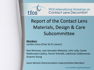 Report of the Contact Lens Materials, Design & Care Subcommittee Members :