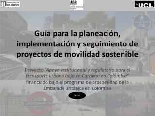 Gu�a para la planeaci�n, implementaci�n y seguimiento de proyectos de movilidad sostenible