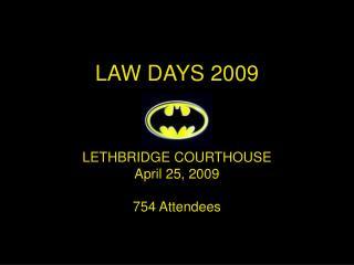 LAW DAYS 2009
