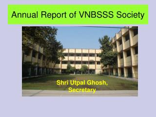 Annual Report of VNBSSS Society