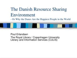 The Danish Resource Sharing Environment - Or Why the Danes Are the Happiest People in the World